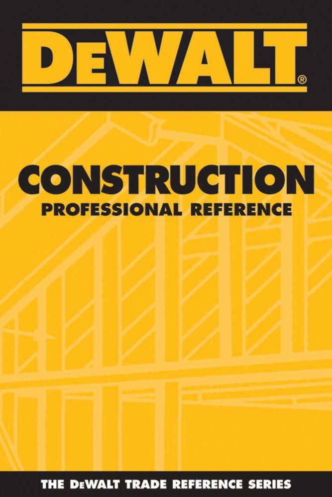 DEWALT Construction Professional Reference (DEWALT Series) Tools - professional reference
