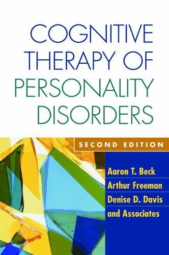 Cognitive Therapy Of Personality Disorders Second Edition By Aaron T Beck 32 15 Http Yourdailydream Org S Cognitive Therapy Personality Disorder Therapy