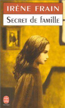 Le Secret De Famille Irene Frain Babelio Livres A Lire Lecture Secret