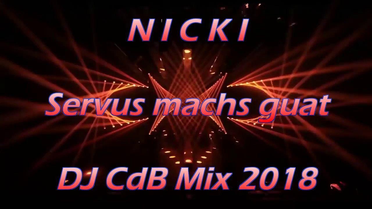 Nicki Servus Machs Guat Dj Cdb Mix 2018 Music Music