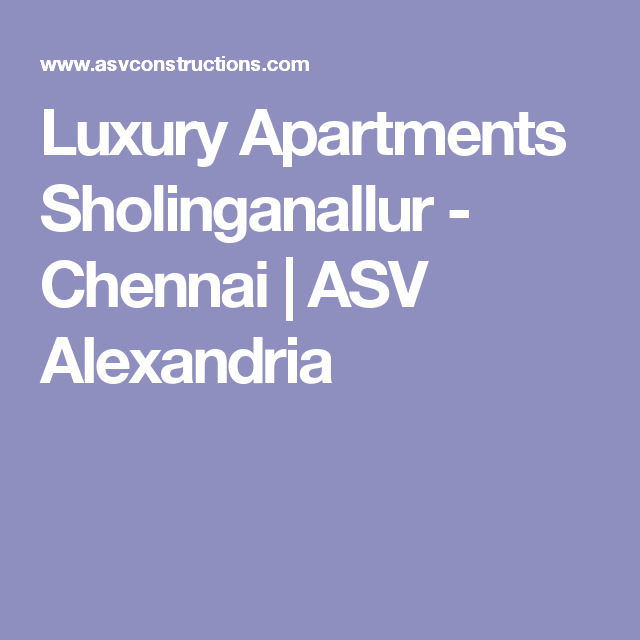 Luxury Apartments Sholinganallur   Chennai | ASV Alexandria