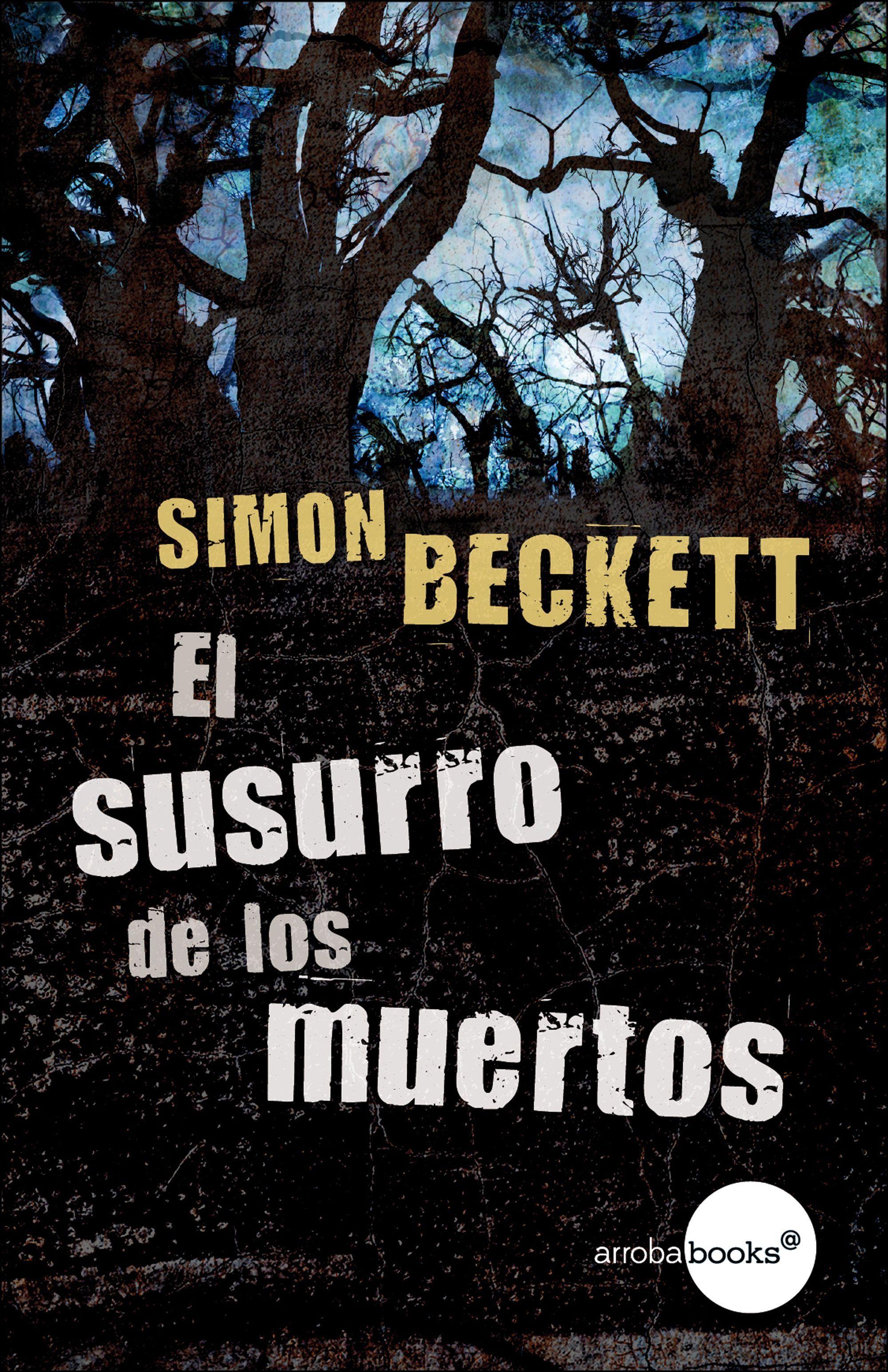 Book Cover Series Y Novelas ~ El susurro de los muertos simon beckett mis libros