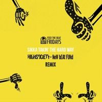 New Beat Fund - Sikka Takin' The Hard Way (HIGHSOCIETY Remix) CLEAN by NewBeatFund on SoundCloud
