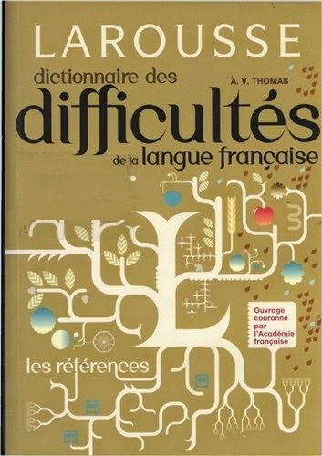 La Faculte Larousse Dictionnaire Des Difficultes De La Langue Francaise Gratuitement French Vocabulary Learn French French Language