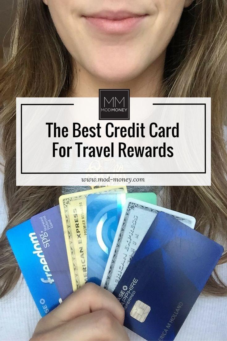 The Best Credit Card For Travel Rewards Modmoney Best Credit Cards Best Travel Credit Cards Good Credit