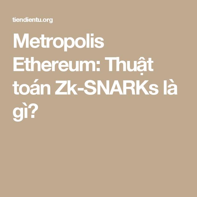 zk snarks ethereum metropolis