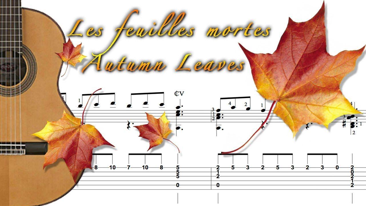 Les Feuilles Mortes Autumn Leaves Classical Guitar Guitar