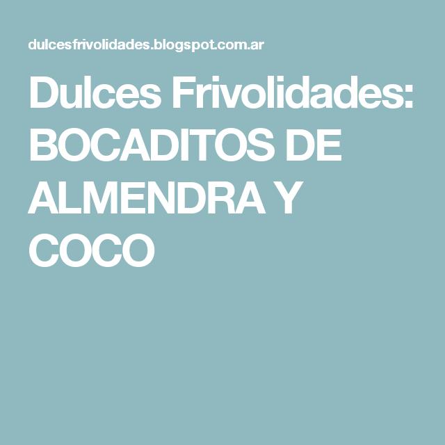 Dulces Frivolidades: BOCADITOS DE ALMENDRA Y COCO