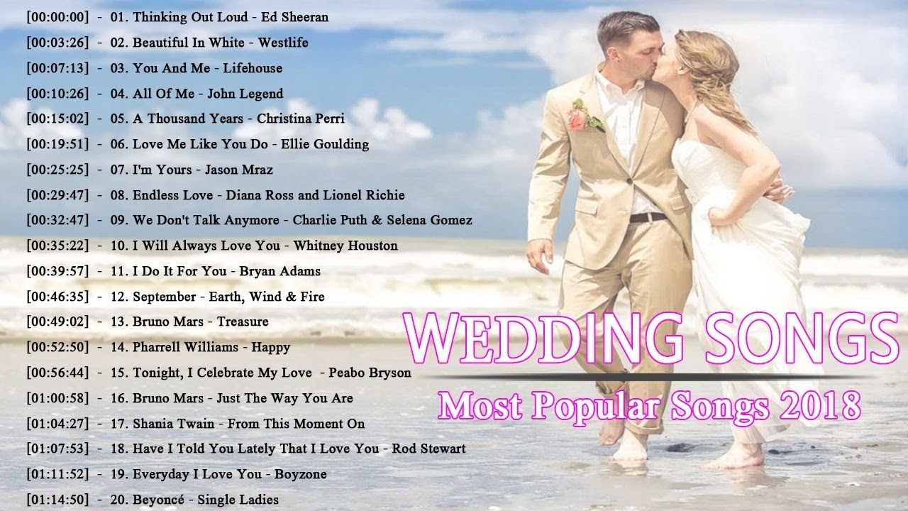 Best Romantic Wedding Songs 2018 Modern Wedding Songs For Walking Down Wedding Songs Modern Wedding Songs Romantic Wedding Songs