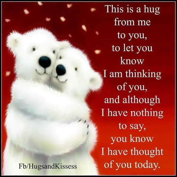 This Is A Hug From Me To You Special Friend Quotes Hugs And Kisses Quotes Hug Quotes