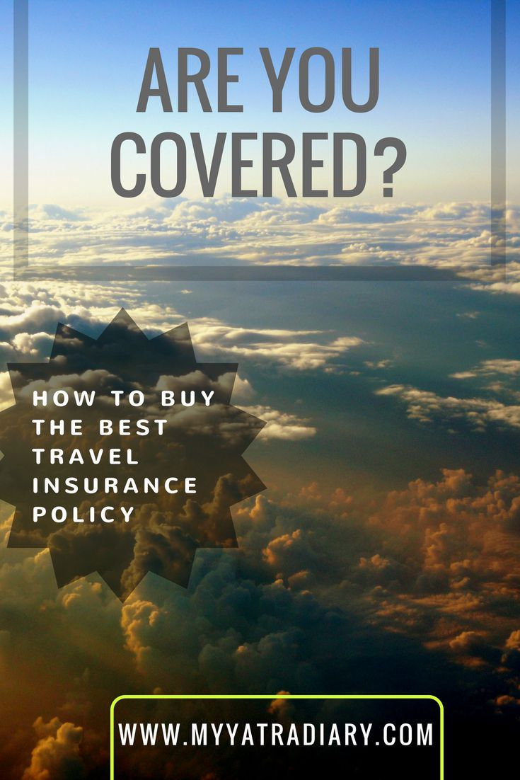 Buying the Best Travel Insurance Policy: Here's How ...