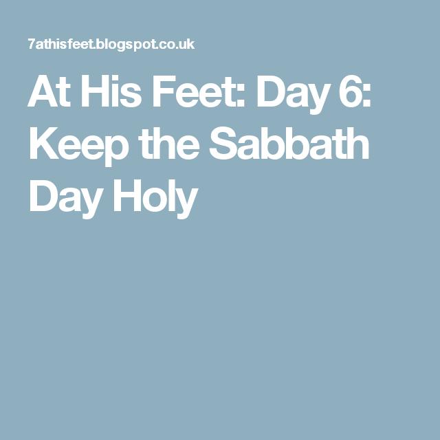 Day 6: Keep The Sabbath Day Holy