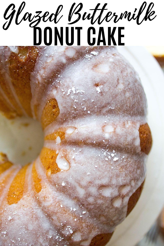 Glazed Buttermilk Donut Cake Kathryn S Kitchen Recipe In 2020 Cake Donuts Yummy Food Dessert Buttermilk