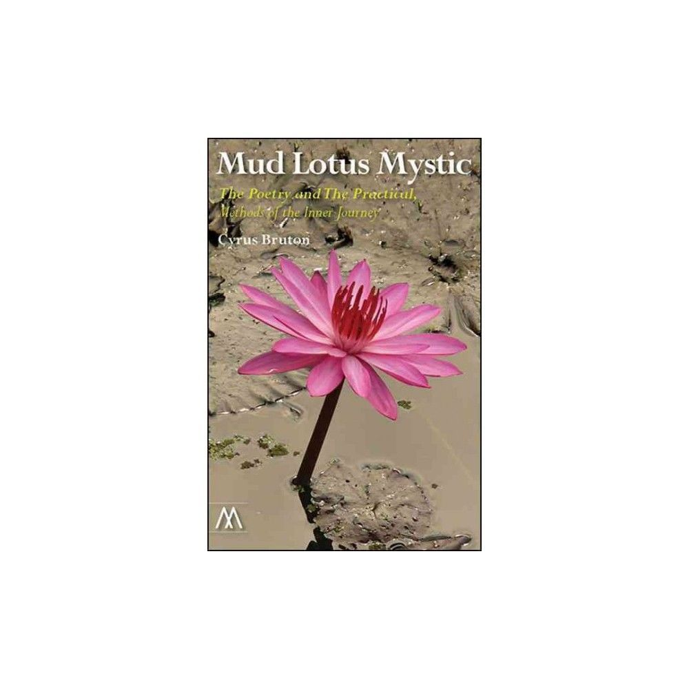 Mud Lotus Mystic The Poetry And The Practical Methods Of The