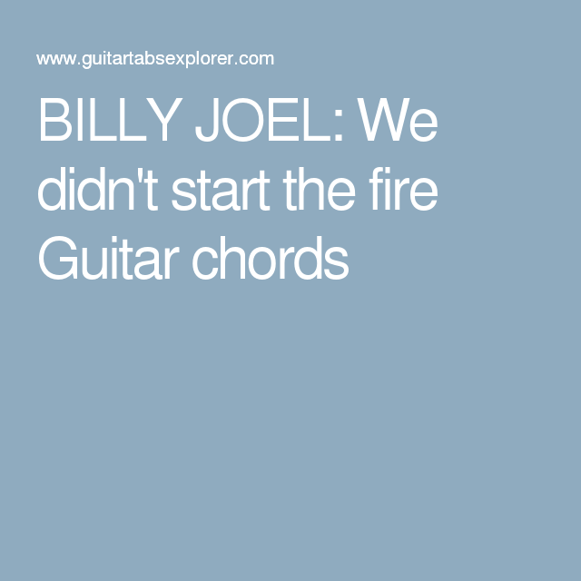 BILLY JOEL: We didn\'t start the fire Guitar chords | Ukulele + other ...
