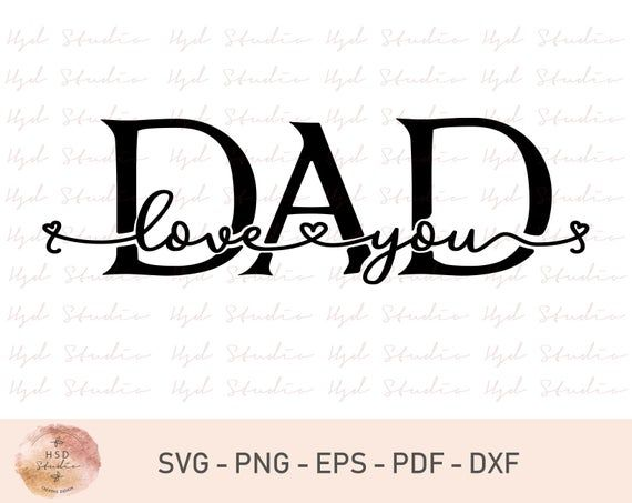 Download Love You Dad Svg File, Dad Svg File, Fathers Day Gifts ...