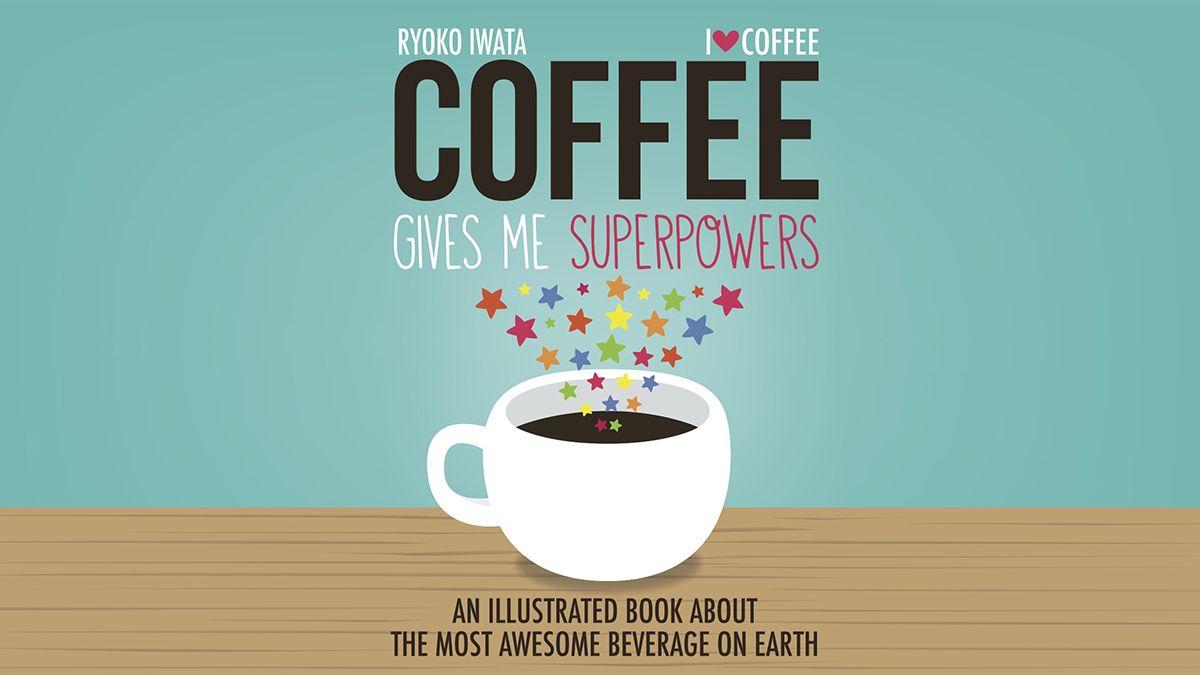 読んでもらいたい Vol 3 大人のためのコーヒーの絵本 Coffee Gives Me Superpowers カフェイラスト コーヒー イラスト