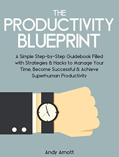 The Productivity Blueprint A Simple Step-by-Step Guidebook Filled - best of blueprint self development