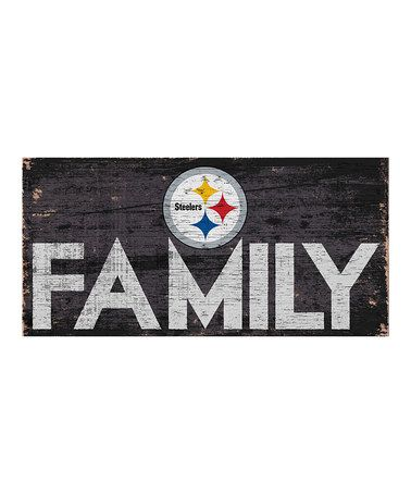 This Pittsburgh Steelers \'Family\' Wall Sign is perfect! #zulilyfinds ...