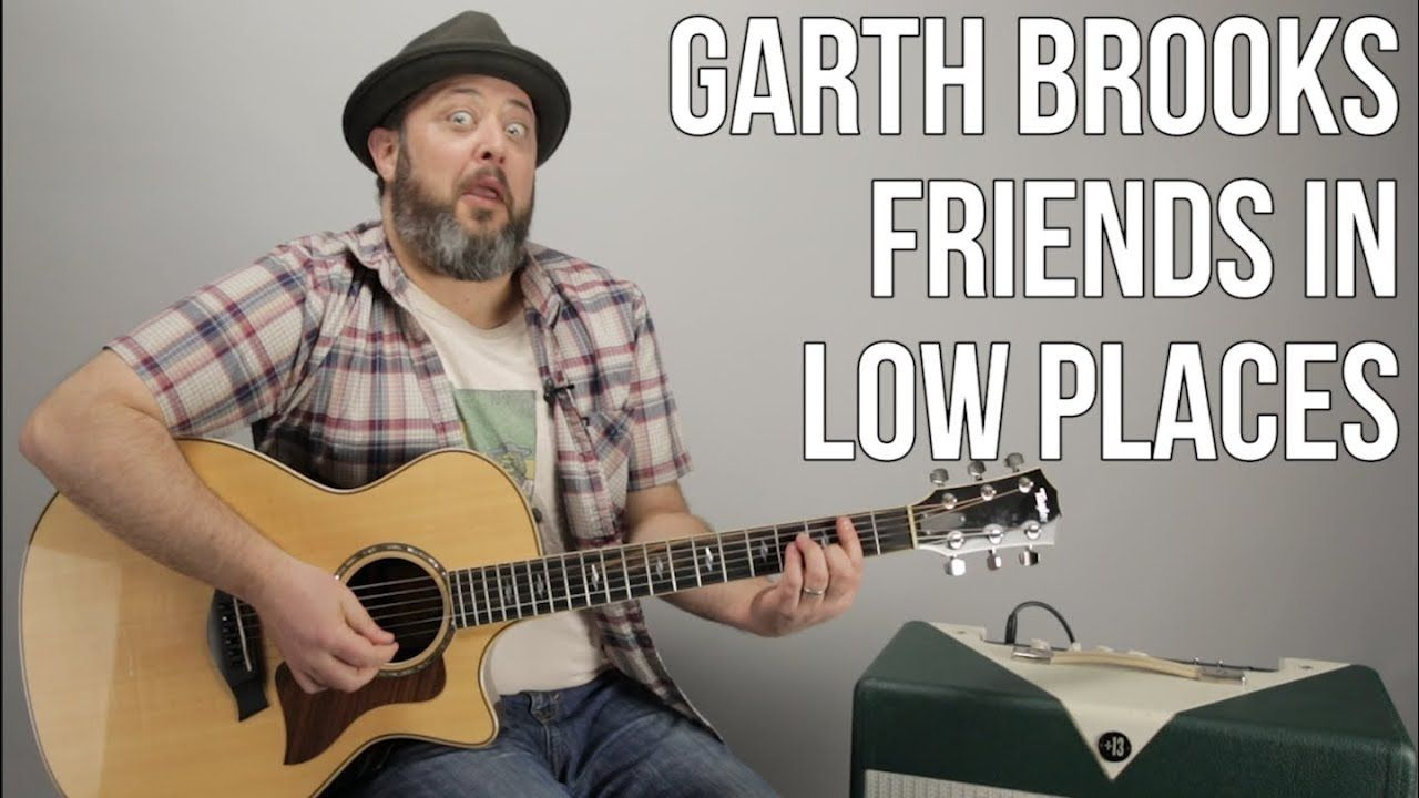 How To Play Friends In Low Places On Guitar Garth Brooks