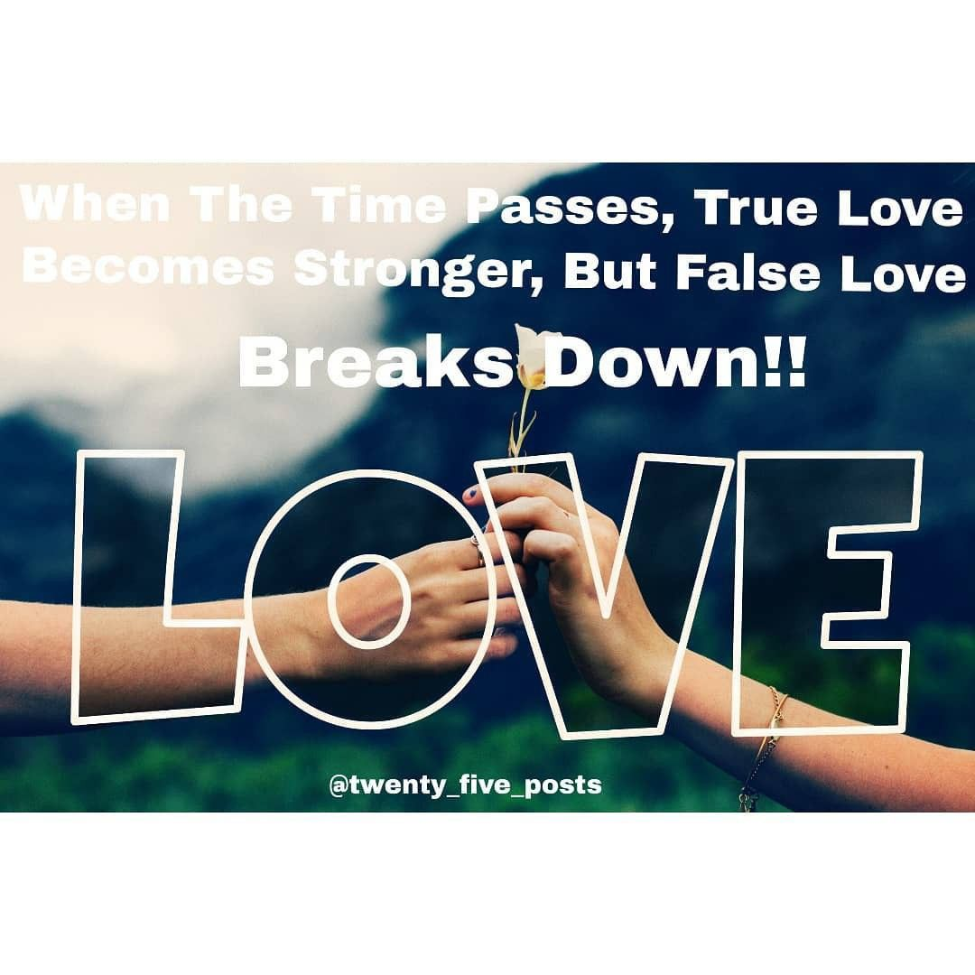 When The Time Passes True Love Becomes Stronger But False Love Break Down True Love True Time Passing