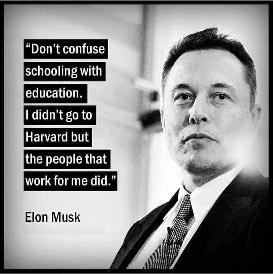 Elon Musk Didn T Go To Harvard Just Sayin Life Quotes