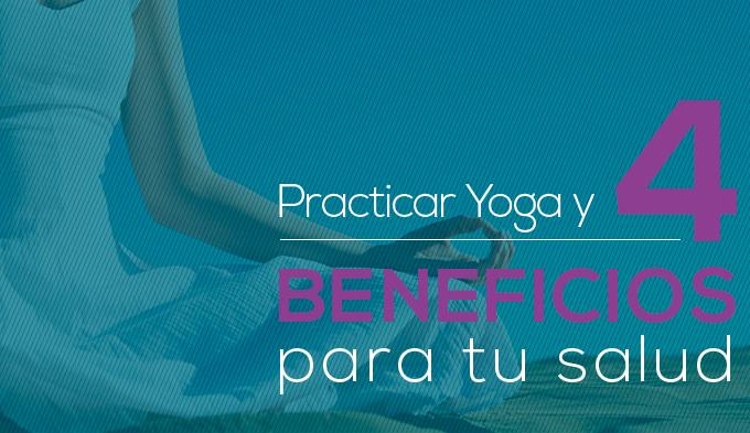 Practicar Yoga y 4 beneficios para tu salud http://www.elartedesabervivir.com/index.php?content=articulo&id=344