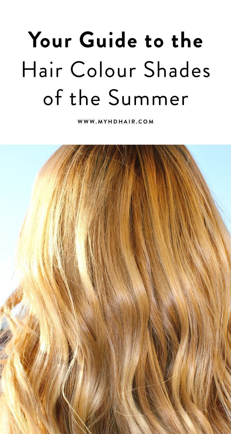 Your Guide To The Hair Colour Shades Of Summer In 2020 Hair Color Shades Colored Hair Tips Most Common Hair Color