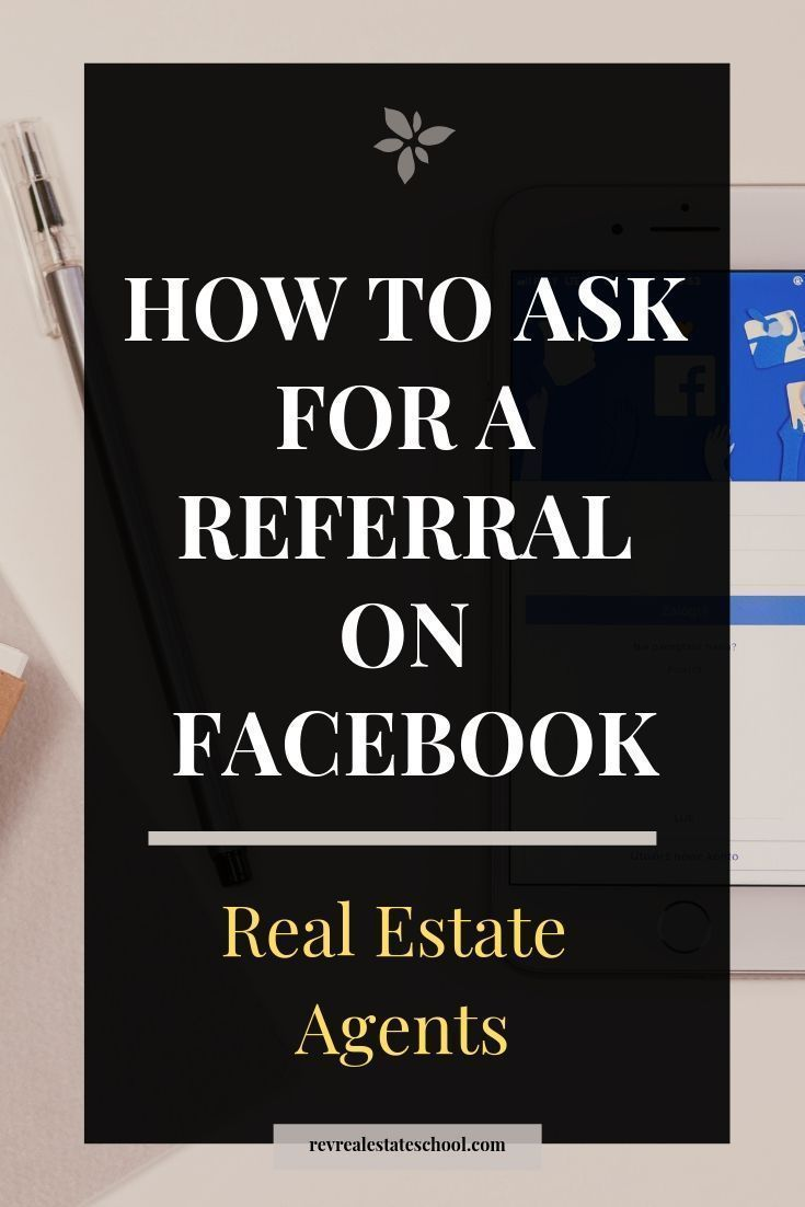 How To Ask For Real Estate Referrals On Facebook — Rev Real Estate School