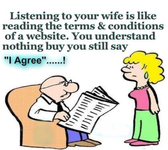 Listening To Your Wife Is Like Reading The Terms & Conditions Of A