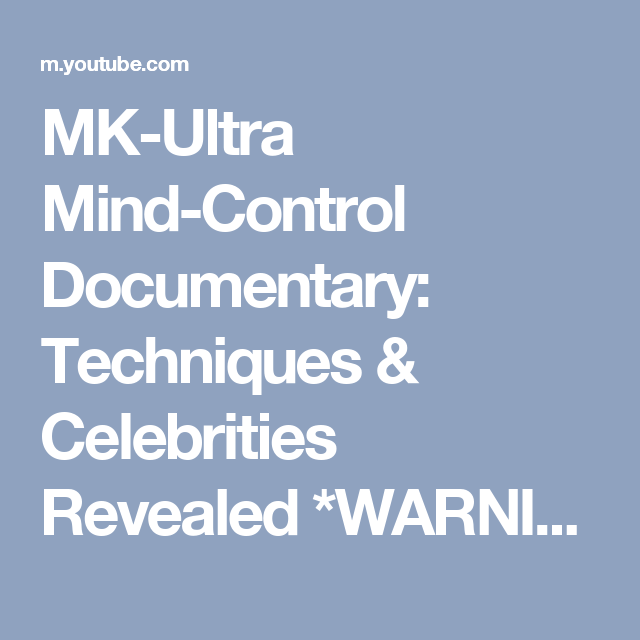 MK-Ultra Mind-Control Documentary: Techniques & Celebrities Revealed *WARNING CONTAINS TRIGGERS