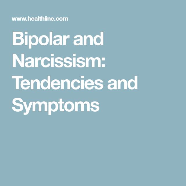 Bipolar narcissistic tendencies