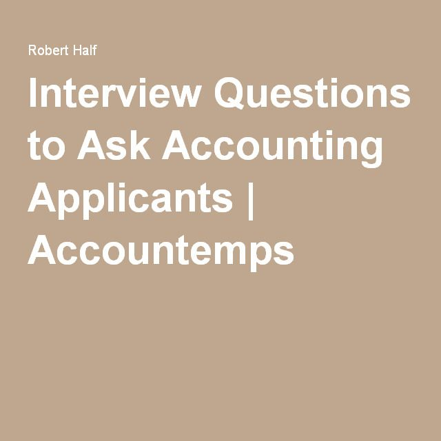 6 Essential Interview Questions To Ask Accounting Job Applicants Interview Questions To Ask Interview Questions Accounting Jobs