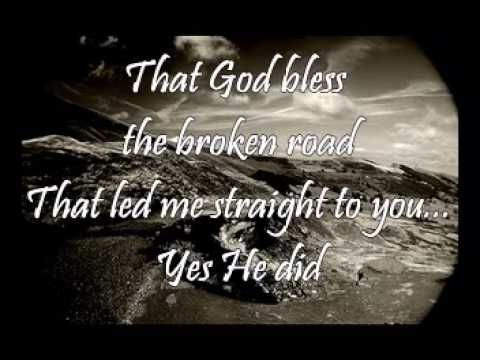 Bless The Broken Road Rascal Flatts With Lyrics