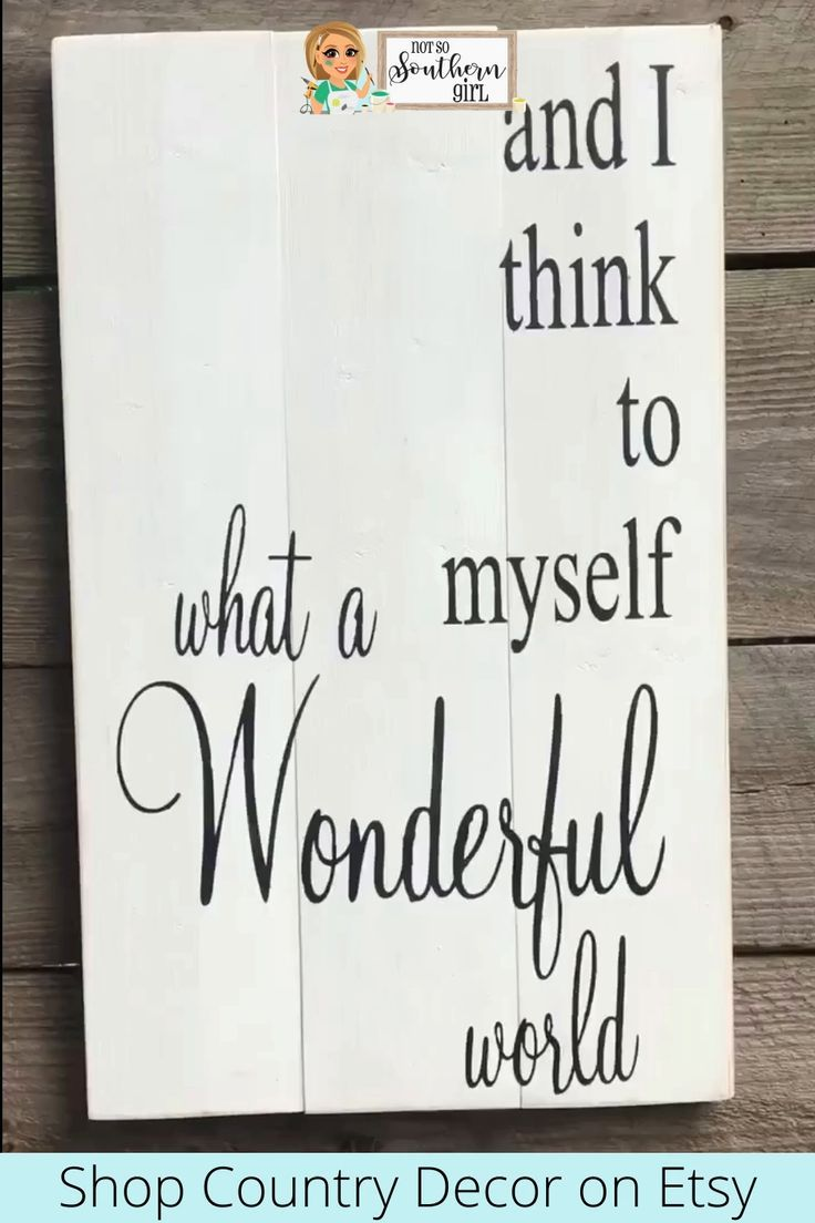 And I Think to Myself | What a Wonderful World | Inspirational Sign | Kitchen Wall Art | Farmhouse D -   20 home decor signs quote ideas