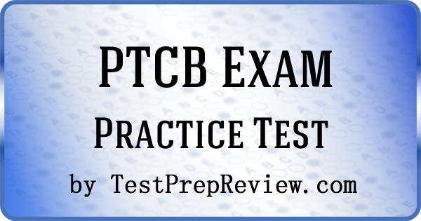 Ptcb Practice Test Questions Prepare For The Ptcb Test