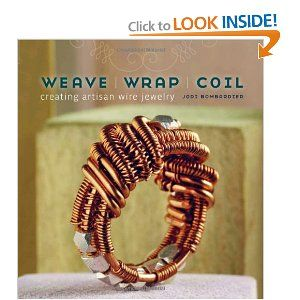 Weave, Wrap, Coil: Creating Artisan Wire Jewelry #jewelrymaking #book