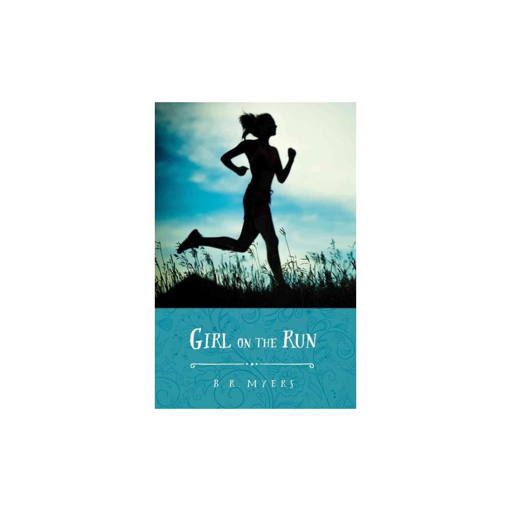Girl on the Run (Paperback) (B. R. Myers)