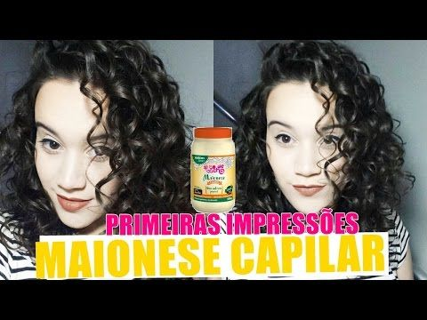 PRIMEIRAS IMPRESSÕES: MAIONESE CAPILAR - CABELO CACHEADO/ONDULADO - YouTube