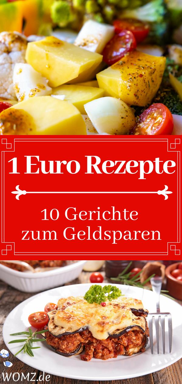 1 Euro Rezepte 10 Gunstige Gerichte Fur Wenig Geld Womz Rezept Gunstig Kochen Rezepte Rezepte Gunstige Rezepte
