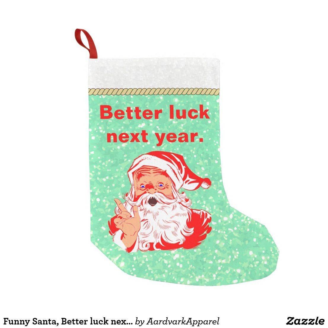 Funny Santa, Better luck next year Small Christmas Stocking