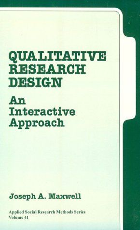Joseph A Maxwell Qualitative Research Design An Interactive Approach Applied Social Research Qualitative Research Design Research Methods Social Research