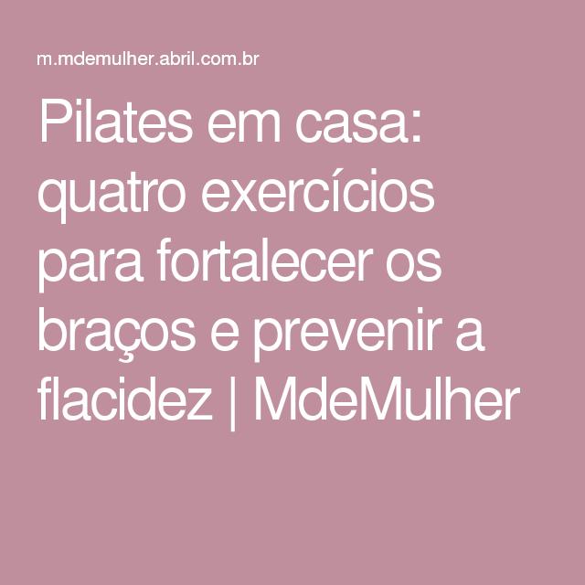 Pilates em casa: quatro exercícios para fortalecer os braços e prevenir a flacidez | MdeMulher