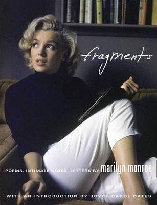 Fragments: Poems, intimate notes, letters by Marilyn Monroe.