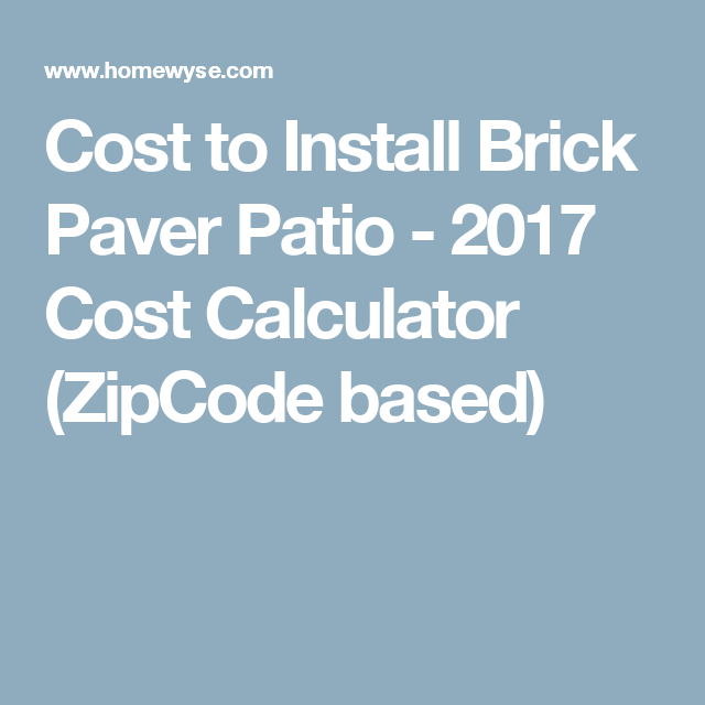 cost to install brick paver patio 2017 cost calculator zipcode based - Paver Patio Cost Calculator