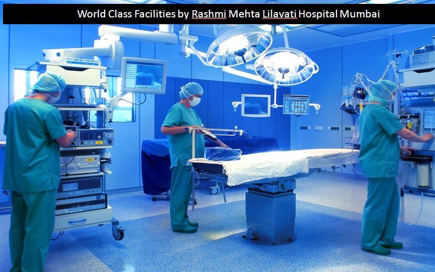 World Class Facilities by Rashmi_Mehta_Lilavati_Hospital