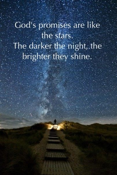 God's promises are like the stars. The darker the night, the brighter they shine. (image source: Thomas Zimmer http://500px.com/photo/2003025)
