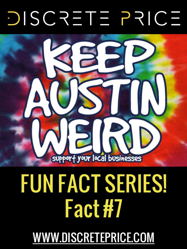Fact 7 Keep Austin Weird Was Originally A Slogan Used To