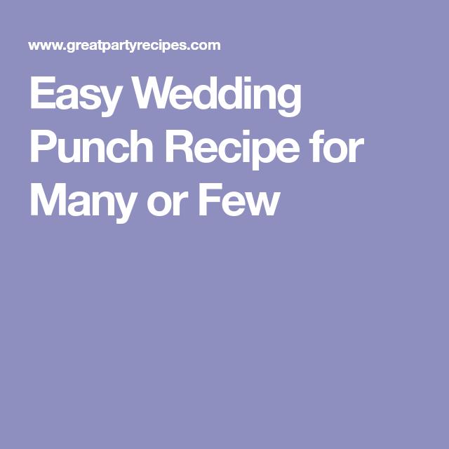Wedding Punch Ideas: Easy Wedding Punch Recipe For Many Or Few