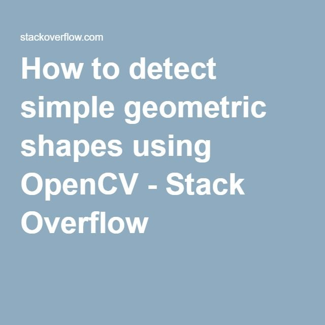 How to detect simple geometric shapes using OpenCV - Stack